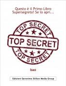 bao - Questo è il Primo Libro Supersegreto! Se lo apri...