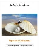 Reportera Aventurera - La Perla de la Luna