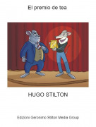 HUGO STILTON - El premio de tea