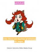 Una chica con muchos problemas de sagas... - ¡¡AYUDA!!