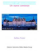 Talhia Potter - ACADEMY OF BEAUXBATONSUn nuevo comienzo