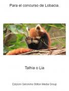 Talhia o Lia - Para el concurso de Lobacia.