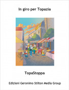 TopaStoppa - In giro per Topazia