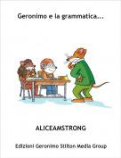 ALICEAMSTRONG - Geronimo e la grammatica...