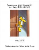 matt2002 - ficcanaso e geronimo amici per la pelle(minilibro)