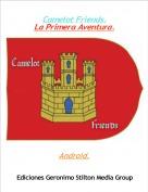Android. - Camelot Friends.La Primera Aventura.