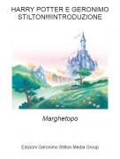 Marghetopo - HARRY POTTER E GERONIMO STILTON!!!INTRODUZIONE