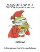 RATOJAVI - CRONICAS DEL REINO DE LA FANTASIA de plumilla verdoso