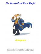 Antoposo - Un Nuovo Eroe Per I Maghi