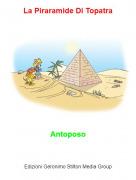 Antoposo - La Piraramide Di Topatra