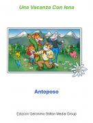 Antoposo - Una Vacanza Con Iena
