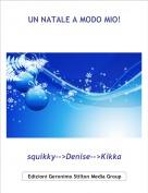 squikky-->Denise-->Kikka - UN NATALE A MODO MIO!