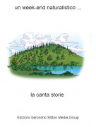 la canta storie - un week-end naturalistico ...