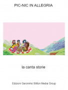 la canta storie - PIC-NIC IN ALLEGRIA