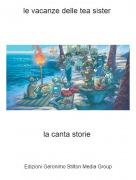 la canta storie - le vacanze delle tea sister