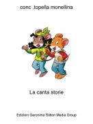 La canta storie - conc .topella monellina