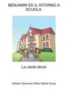 La canta storie - BENJAMIN ED IL RITORNO A SCUOLA