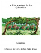 megatoon - La élite apestosa:La Isla Quesadilla
