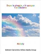 Melody - Dopo la pioggia, c'è sempre l'arcobaleno