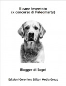 Blogger di Sogni - Il cane inventato (x concorso di Paleomarty)