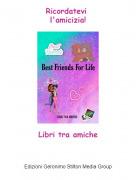 Libri tra amiche - Ricordatevi l'amicizia!