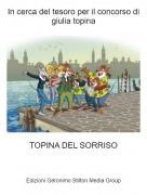 TOPINA DEL SORRISO - In cerca del tesoro per il concorso di giulia topina