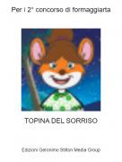 TOPINA DEL SORRISO - Per i 2° concorso di formaggiarta