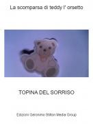 TOPINA DEL SORRISO - La scomparsa di teddy l' orsetto