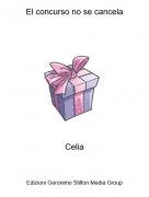 Celia - El concurso no se cancela