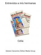 Celia - Entrevista a mis hermanas