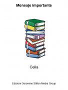 Celia - Mensaje importante