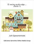 Juth Quesomentodo - El vecino oculta algo...(Parte 1)