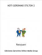 Ratojuani - NOTI GERONIMO STILTON 2