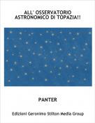 PANTER - ALL' OSSERVATORIO ASTRONOMICO DI TOPAZIA!!