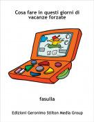 fasulla - Cosa fare in questi giorni di vacanze forzate