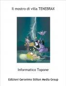 Informatico Topone - Il mostro di villa TENEBRAX