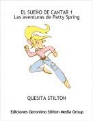 QUESITA STILTON - EL SUEÑO DE CANTAR 1Las aventuras de Patty Spring