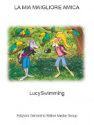 LucySwimming - LA MIA MAIGLIORE AMICA