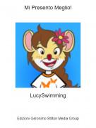 LucySwimming - Mi Presento Meglio!