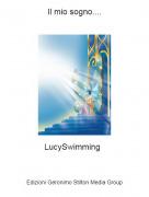 LucySwimming - Il mio sogno....