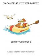 Sammy Gorgonzola - VACANZE AI LIDI FERRARESI