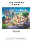 TOPACO - LA PIETRA SACRA RUBATA 2
