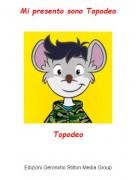 Topodeo - Mi presento sono Topodeo