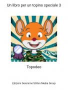 Topodeo - Un libro per un topino speciale 3
