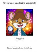 Topodeo - Un libro per una topina speciale 2