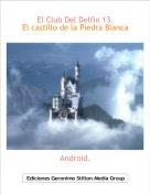 Android. - El Club Del Delfín 13.El castillo de la Piedra Blanca