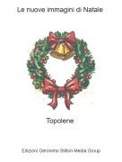 Topolene - Le nuove immagini di Natale