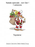 Topolene - Natale speciale , con Ger !1 edizione