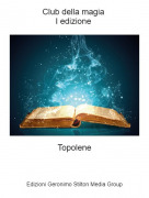 Topolene - Club della magia I edizione