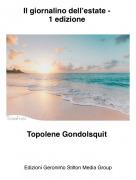 Topolene Gondolsquit - Il giornalino dell'estate - 1 edizione